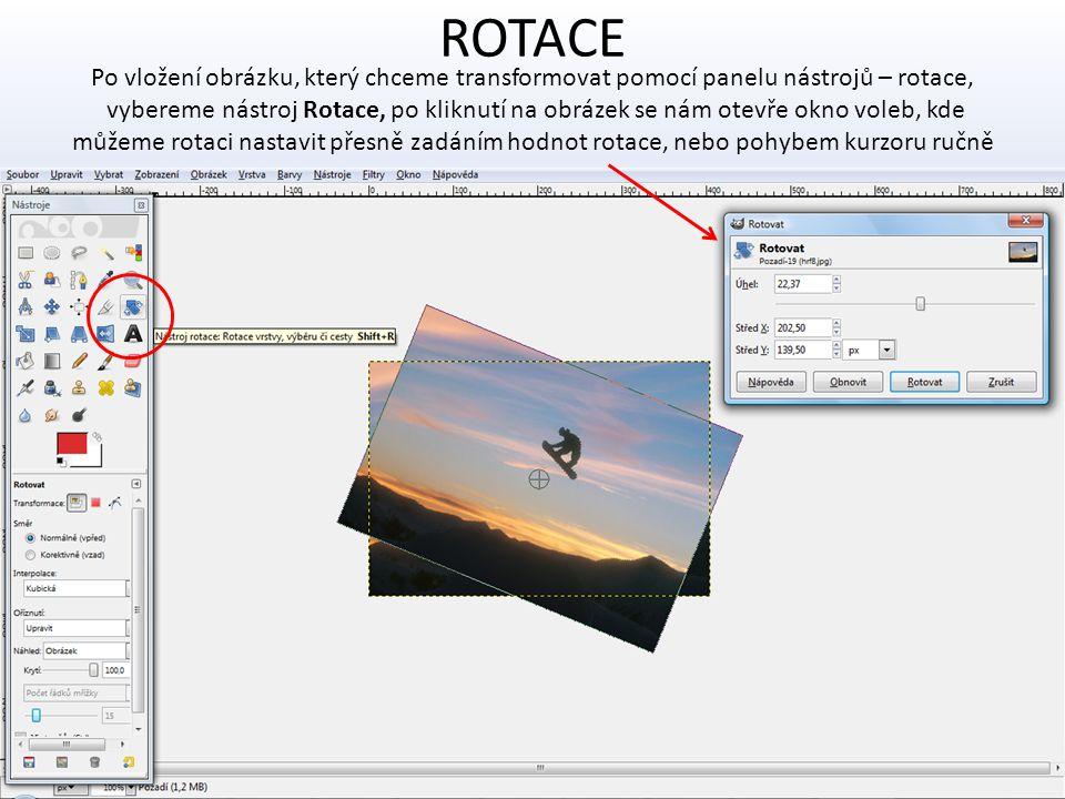 ROTACE Po vložení obrázku, který chceme transformovat pomocí panelu nástrojů – rotace,