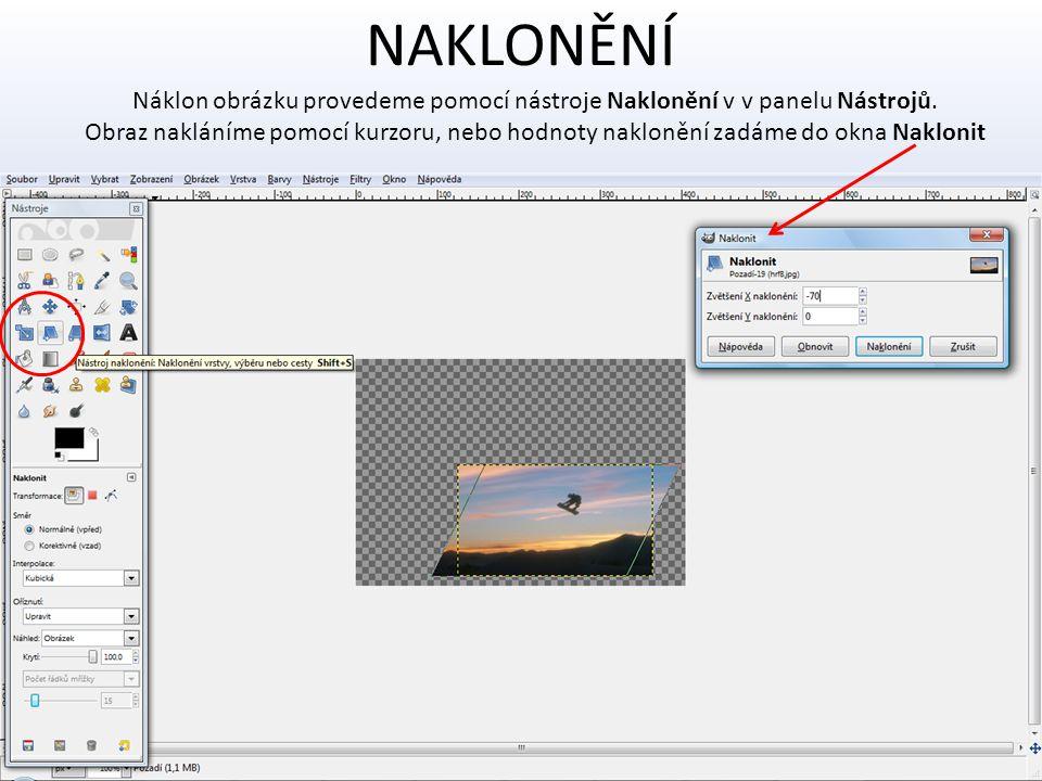NAKLONĚNÍ Náklon obrázku provedeme pomocí nástroje Naklonění v v panelu Nástrojů.