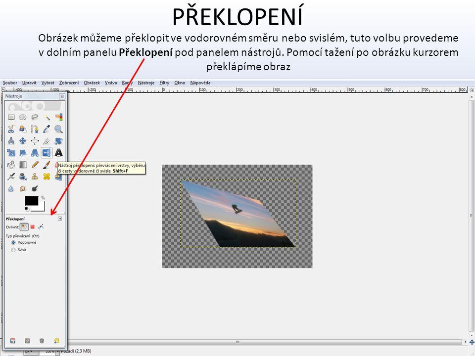 PŘEKLOPENÍ Obrázek můžeme překlopit ve vodorovném směru nebo svislém, tuto volbu provedeme.