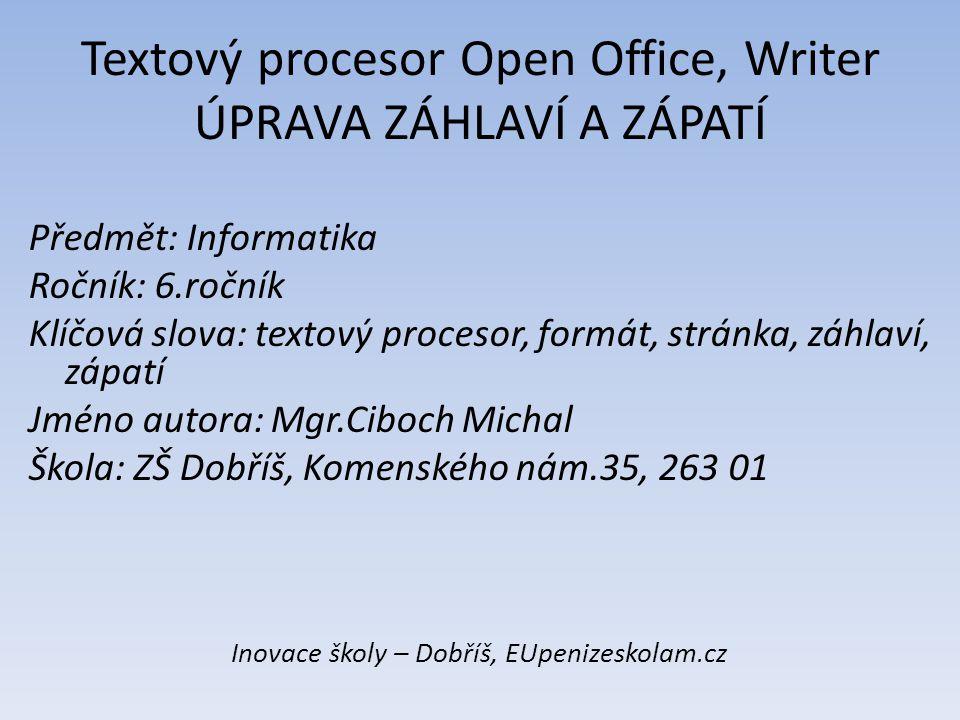 Textový procesor Open Office, Writer ÚPRAVA ZÁHLAVÍ A ZÁPATÍ