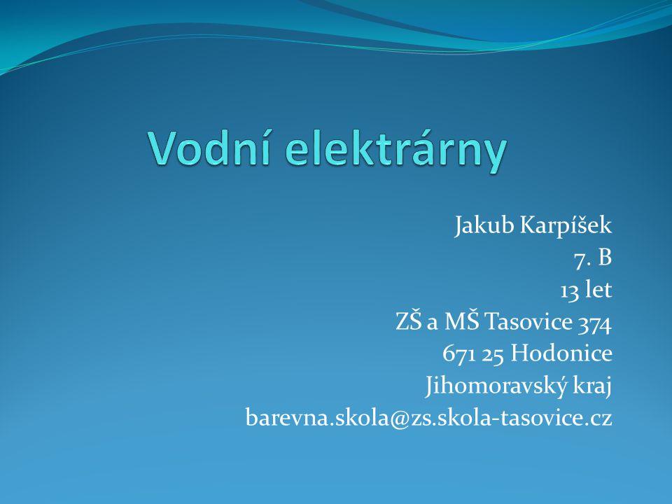 Vodní elektrárny Jakub Karpíšek 7. B 13 let ZŠ a MŠ Tasovice 374