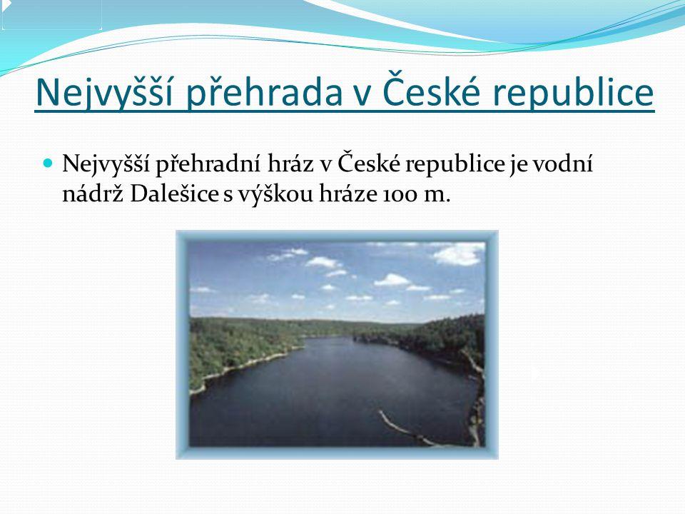 Nejvyšší přehrada v České republice