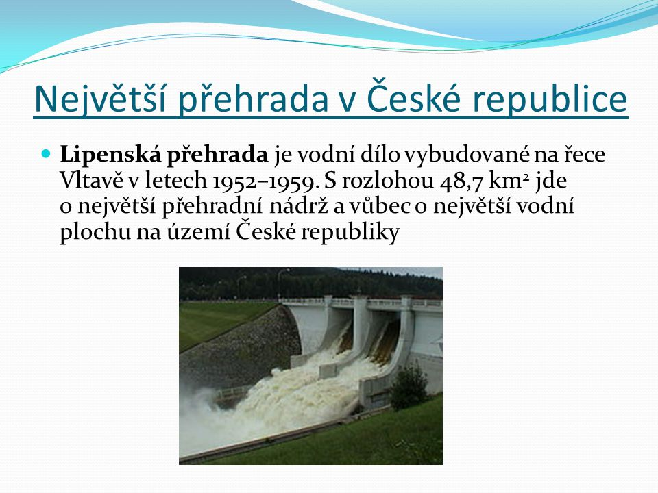 Největší přehrada v České republice