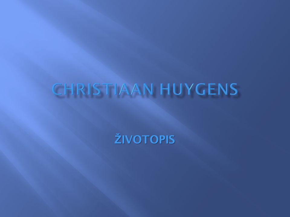 Christiaan Huygens ŽIVOTOPIS