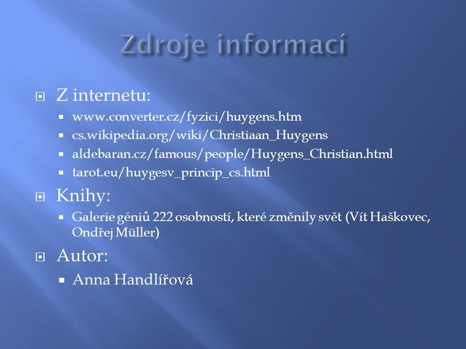 Zdroje informací Z internetu: Knihy: Autor: Anna Handlířová