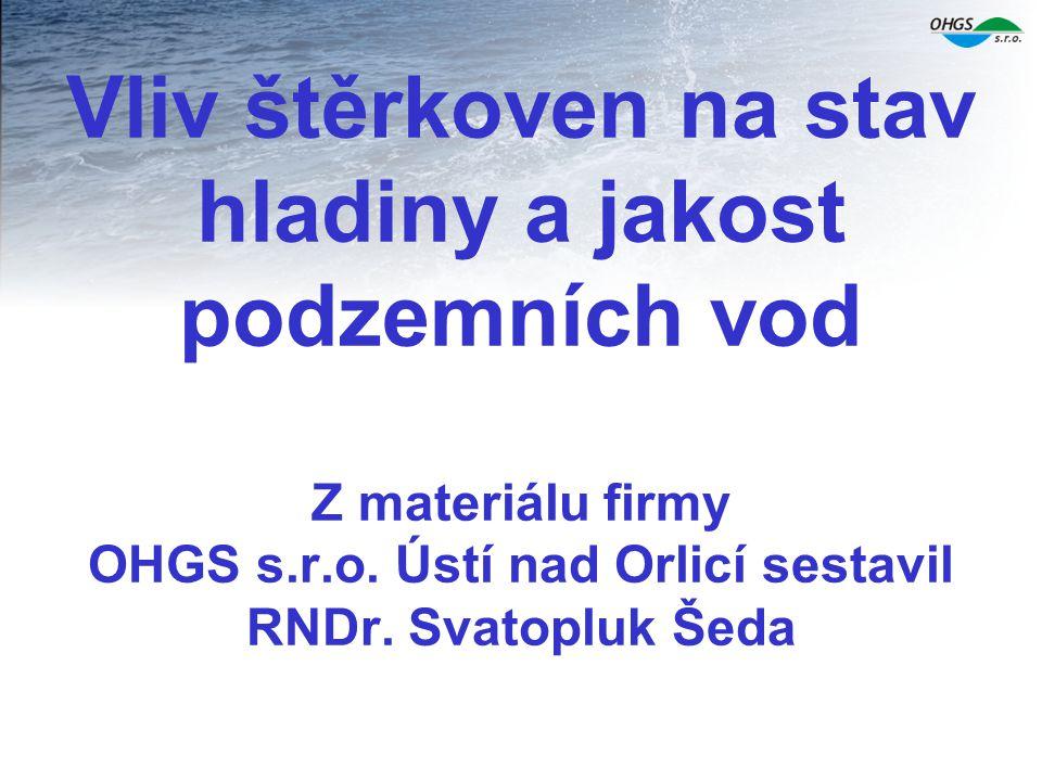Vliv štěrkoven na stav hladiny a jakost podzemních vod Z materiálu firmy OHGS s.r.o.