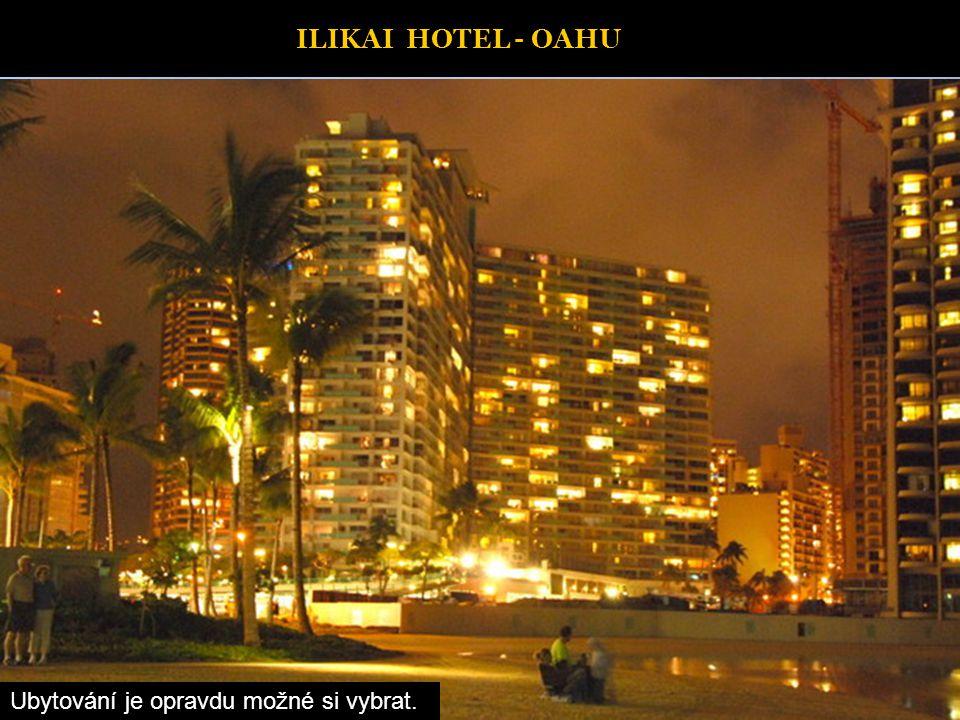 ILIKAI HOTEL - OAHU Ubytování je opravdu možné si vybrat.