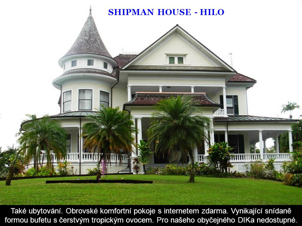 SHIPMAN HOUSE - HILO