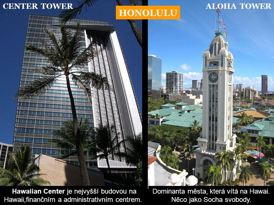Dominanta města, která vítá na Hawai. Něco jako Socha svobody.