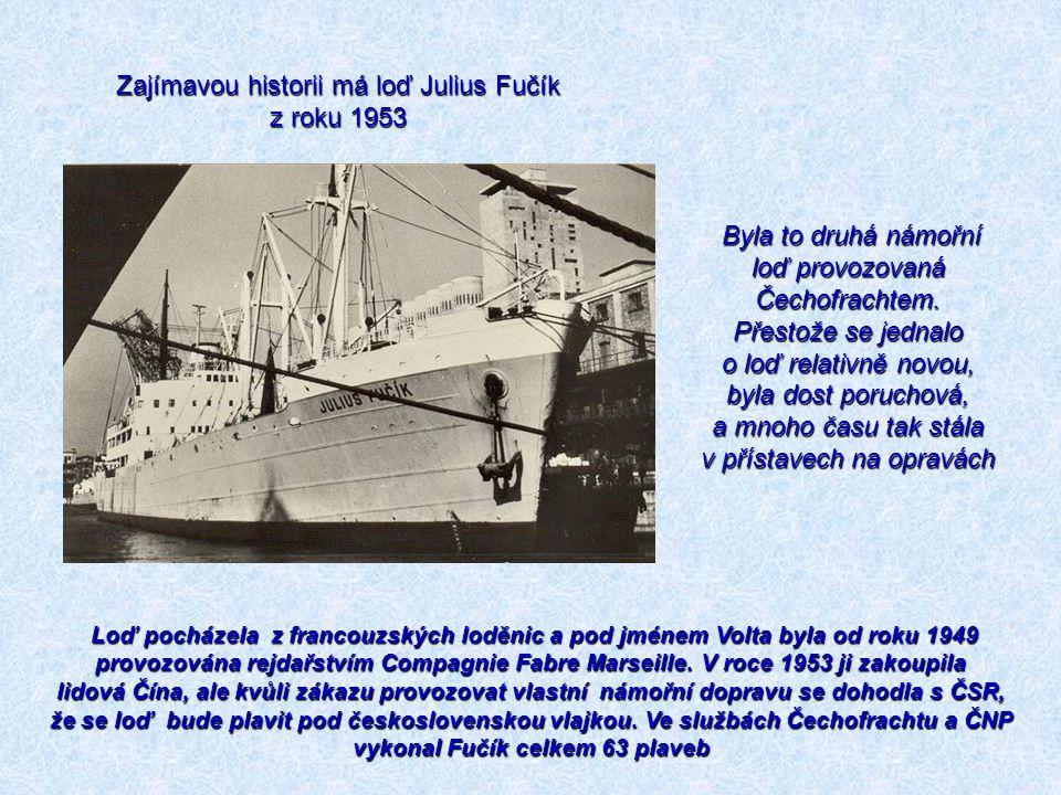 Zajímavou historii má loď Julius Fučík z roku 1953