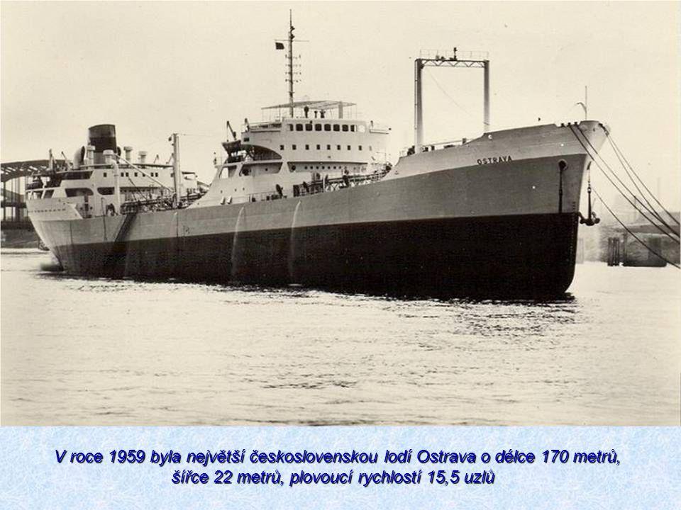 V roce 1959 byla největší československou lodí Ostrava o délce 170 metrů, šířce 22 metrů, plovoucí rychlostí 15,5 uzlů