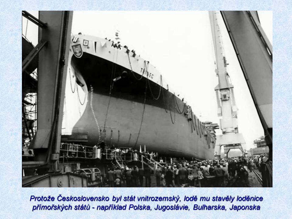 Protože Československo byl stát vnitrozemský, lodě mu stavěly loděnice přímořských států - například Polska, Jugoslávie, Bulharska, Japonska