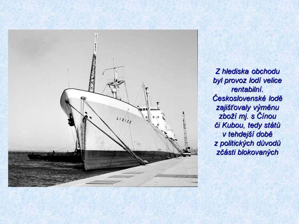 Z hlediska obchodu byl provoz lodí velice rentabilní