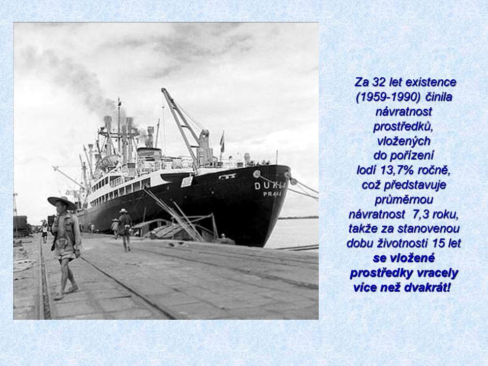 Za 32 let existence (1959-1990) činila návratnost prostředků, vložených do pořízení lodí 13,7% ročně, což představuje průměrnou návratnost 7,3 roku, takže za stanovenou dobu životnosti 15 let se vložené prostředky vracely více než dvakrát!