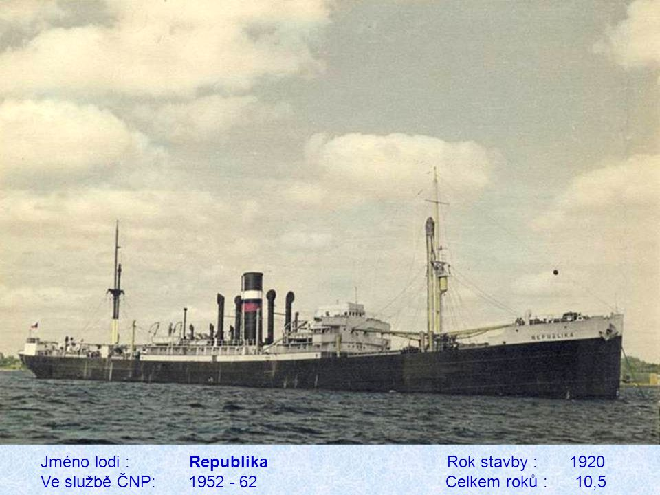 Jméno lodi : Republika Rok stavby : 1920 Ve službě ČNP: 1952 - 62 Celkem roků : 10,5
