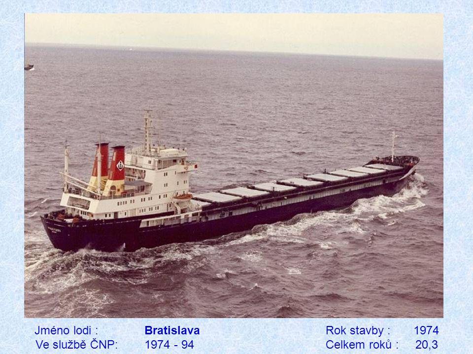 Jméno lodi : Bratislava Rok stavby : 1974 Ve službě ČNP: 1974 - 94 Celkem roků : 20,3