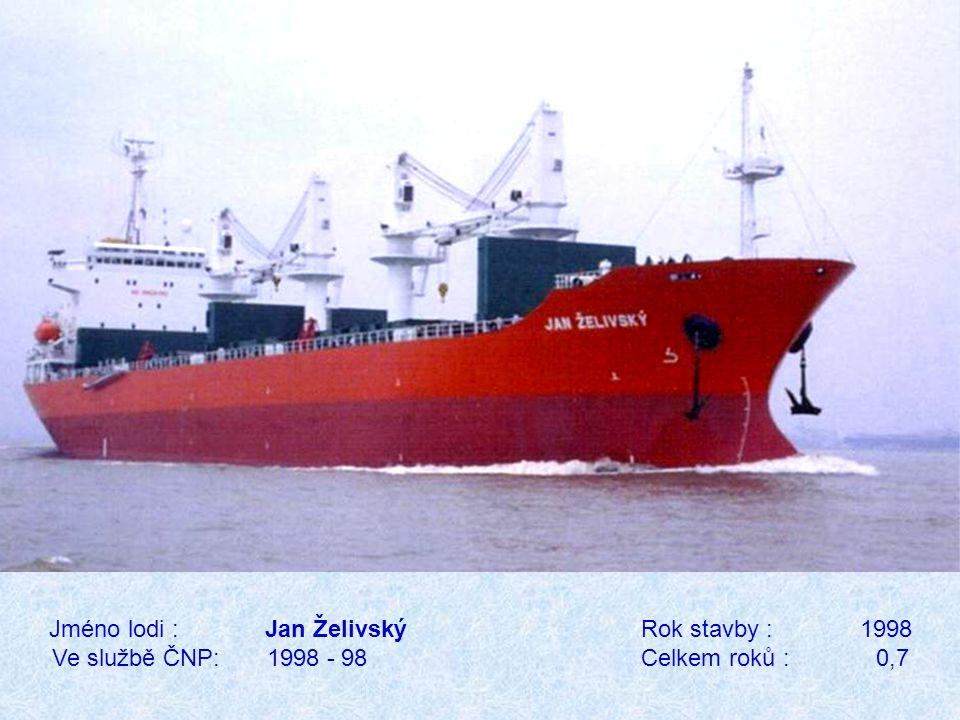 Jméno lodi : Jan Želivský Rok stavby : 1998 Ve službě ČNP: 1998 - 98 Celkem roků : 0,7