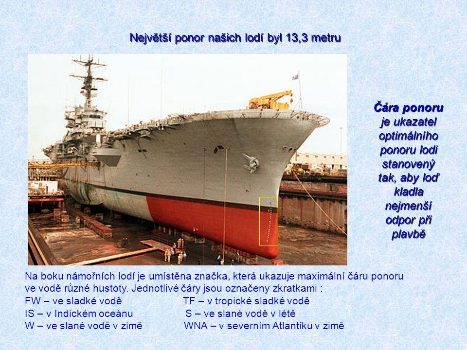 Největší ponor našich lodí byl 13,3 metru