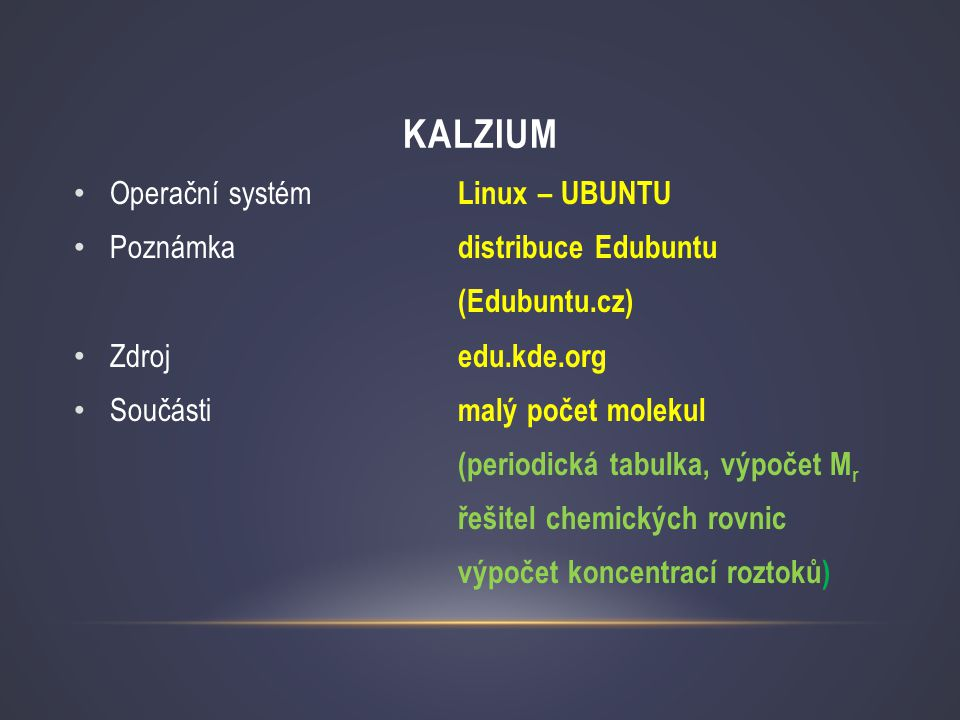 Kalzium Operační systém Linux – UBUNTU Poznámka distribuce Edubuntu