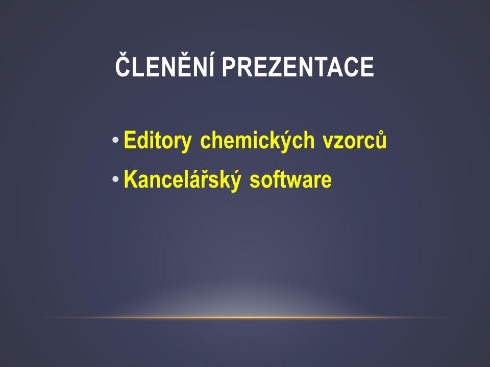 Členění prezentace Editory chemických vzorců Kancelářský software