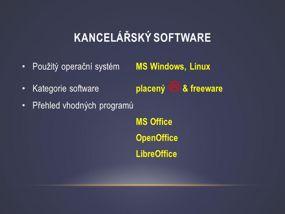 Kancelářský software Použitý operační systém MS Windows, Linux
