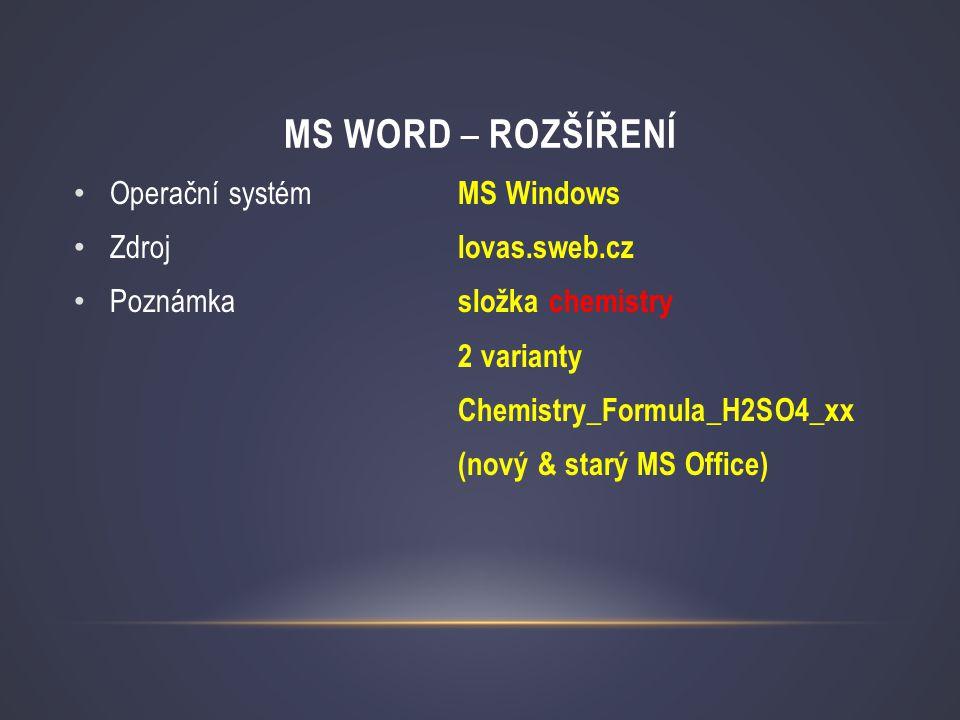 MS Word – rozšíření Operační systém MS Windows Zdroj lovas.sweb.cz