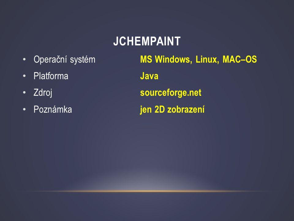 JChemPaint Operační systém MS Windows, Linux, MAC–OS Platforma Java