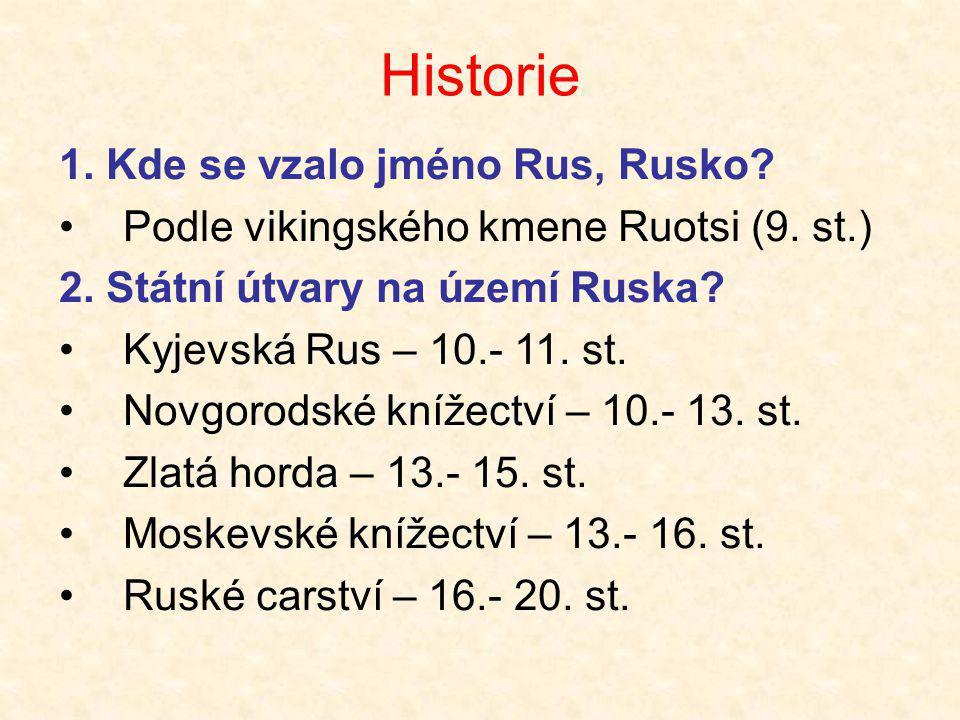 Historie 1. Kde se vzalo jméno Rus, Rusko