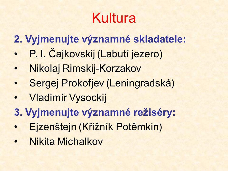 Kultura 2. Vyjmenujte významné skladatele: