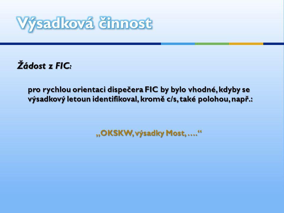 Výsadková činnost Žádost z FIC: