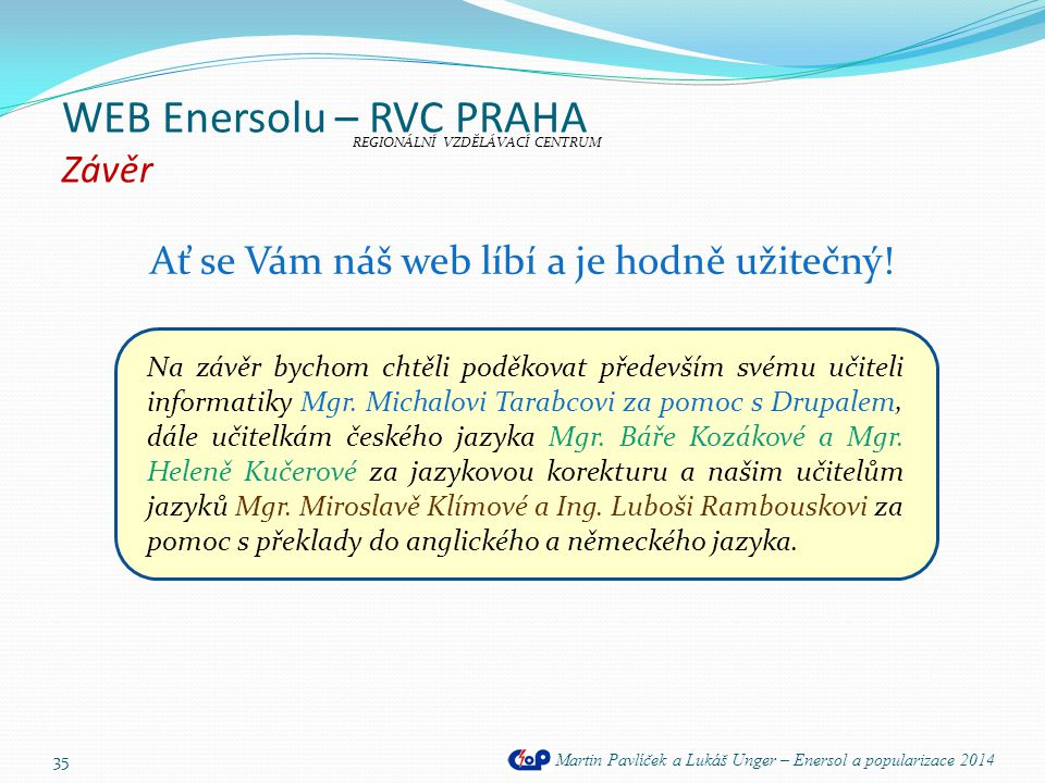 WEB Enersolu – RVC PRAHA Závěr