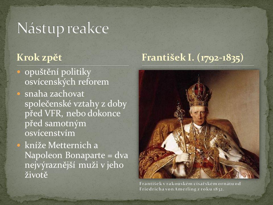 Nástup reakce Krok zpět František I. (1792-1835)