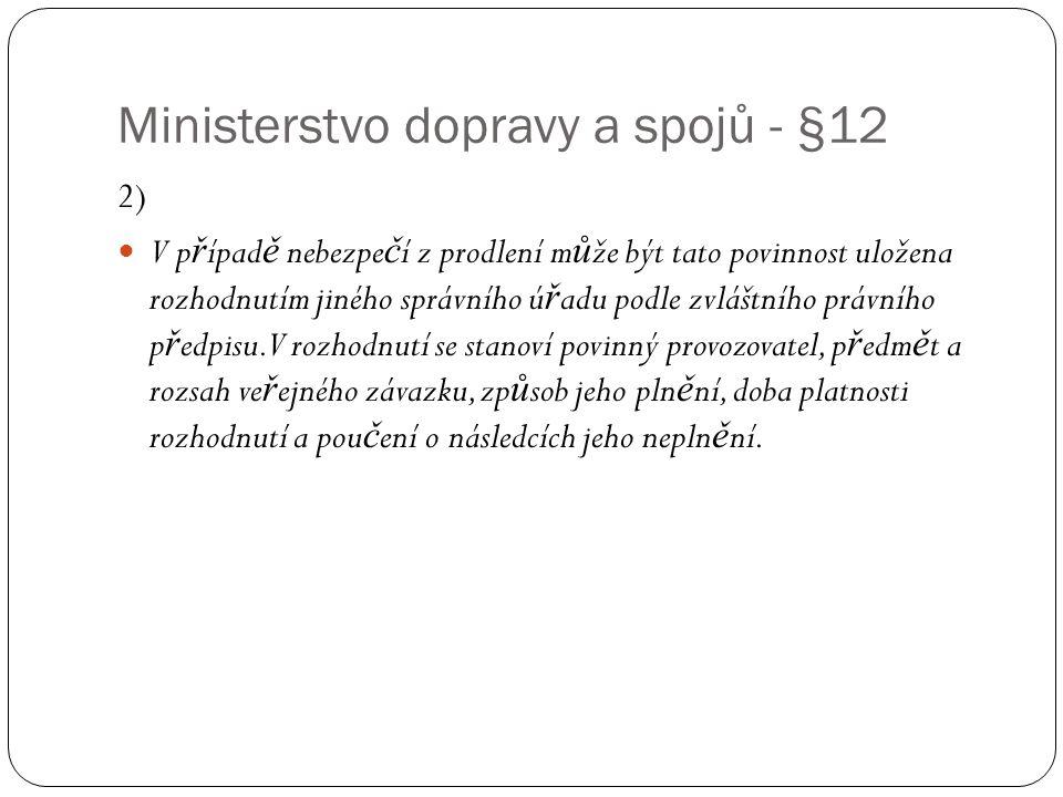 Ministerstvo dopravy a spojů - §12