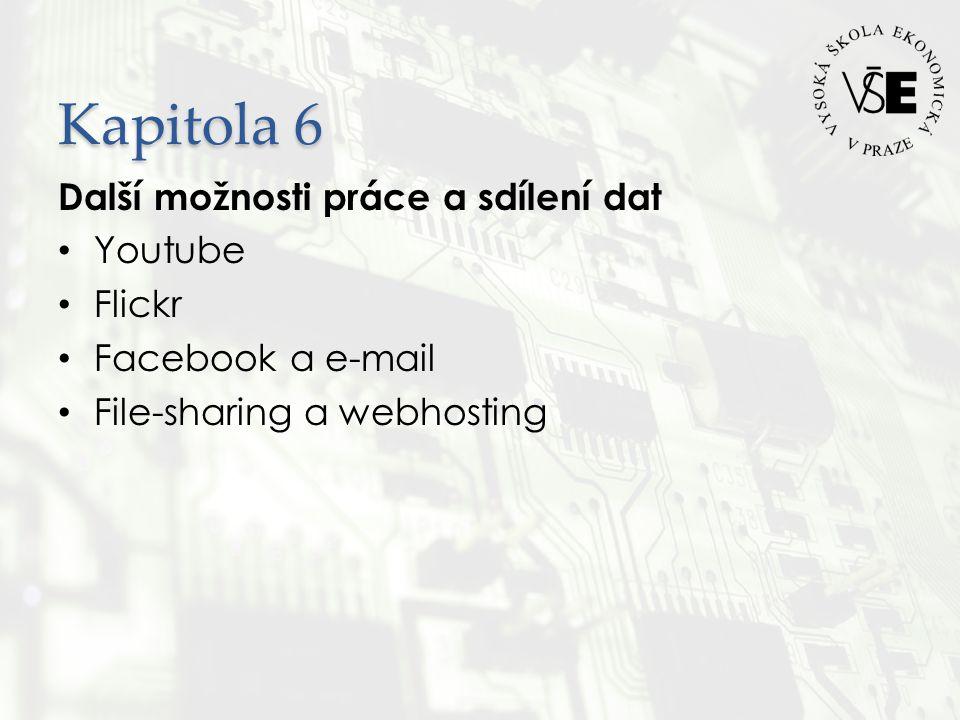 Kapitola 6 Další možnosti práce a sdílení dat Youtube Flickr