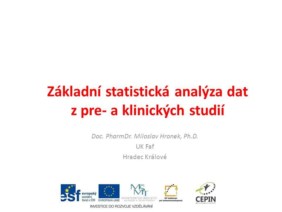 Základní statistická analýza dat z pre- a klinických studií