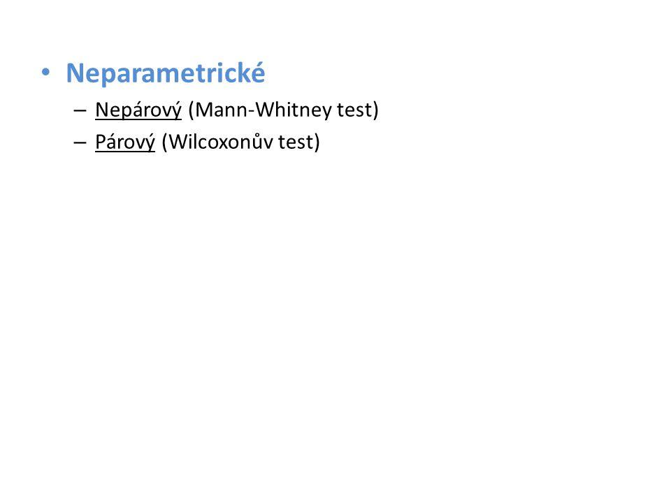 Neparametrické Nepárový (Mann-Whitney test) Párový (Wilcoxonův test)