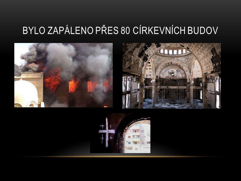 Bylo zapáleno přes 80 církevních budov