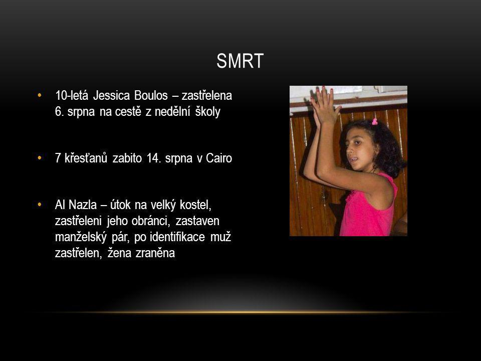 smrt 10-letá Jessica Boulos – zastřelena 6. srpna na cestě z nedělní školy. 7 křesťanů zabito 14. srpna v Cairo.