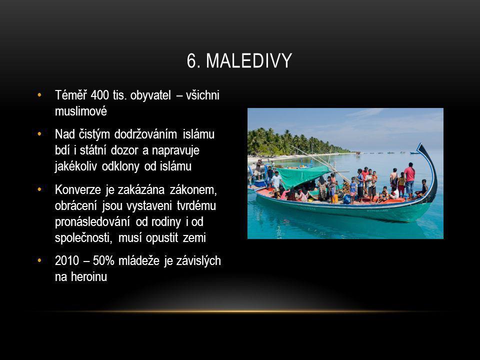 6. Maledivy Téměř 400 tis. obyvatel – všichni muslimové