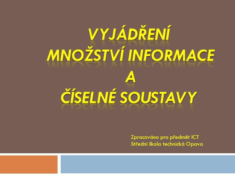 Vyjádření Množství informace a Číselné soustavy