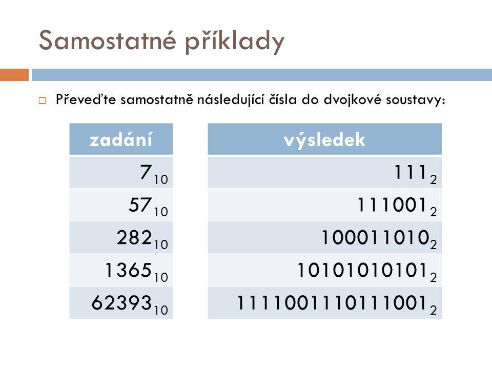 Samostatné příklady zadání 710 5710 28210 136510 6239310 výsledek 1112