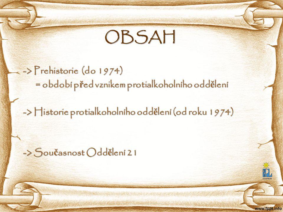 OBSAH -> Prehistorie (do 1974)