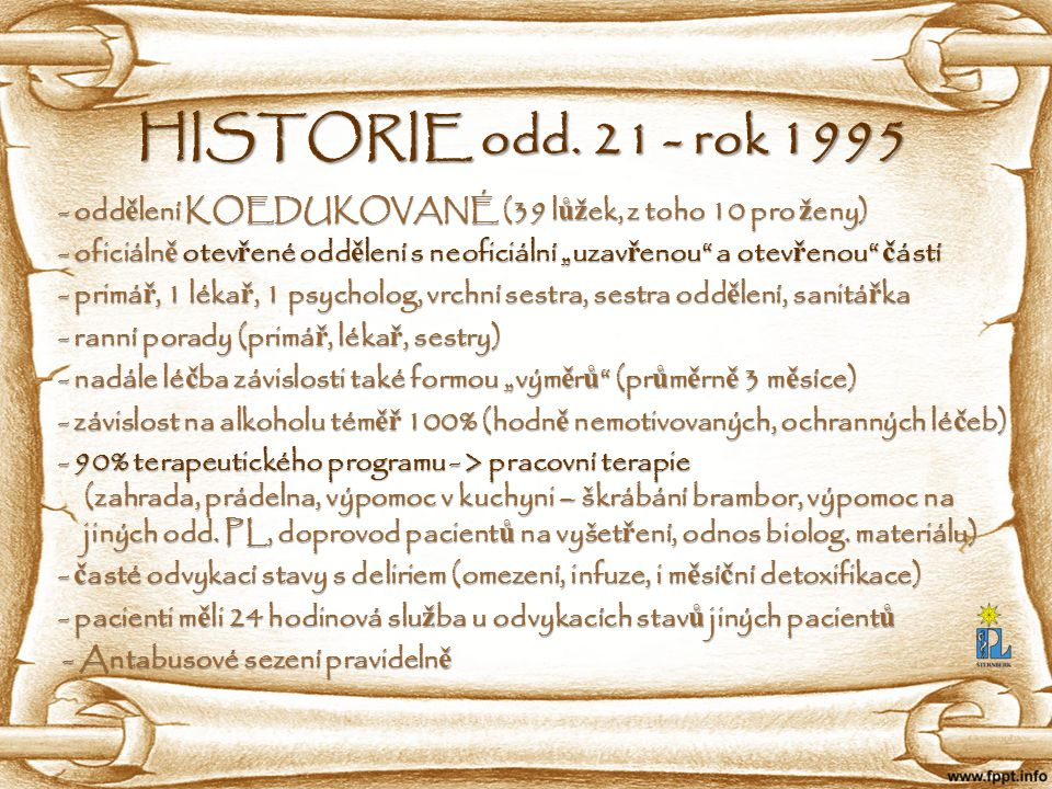 HISTORIE odd. 21 - rok 1995 - oddělení KOEDUKOVANÉ (39 lůžek, z toho 10 pro ženy)