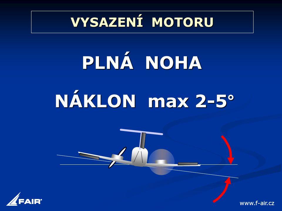 VYSAZENÍ MOTORU PLNÁ NOHA NÁKLON max 2-5° www.f-air.cz