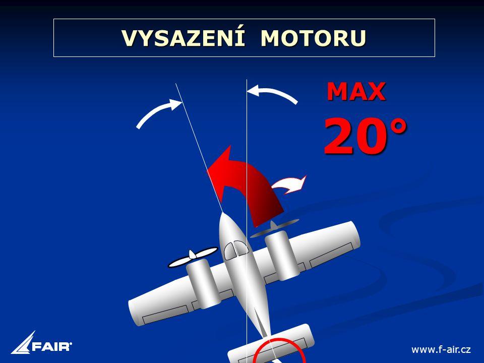VYSAZENÍ MOTORU MAX 20° www.f-air.cz