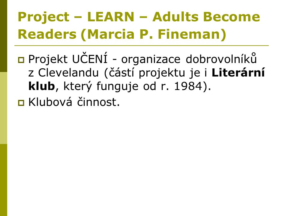 Project – LEARN – Adults Become Readers (Marcia P. Fineman)