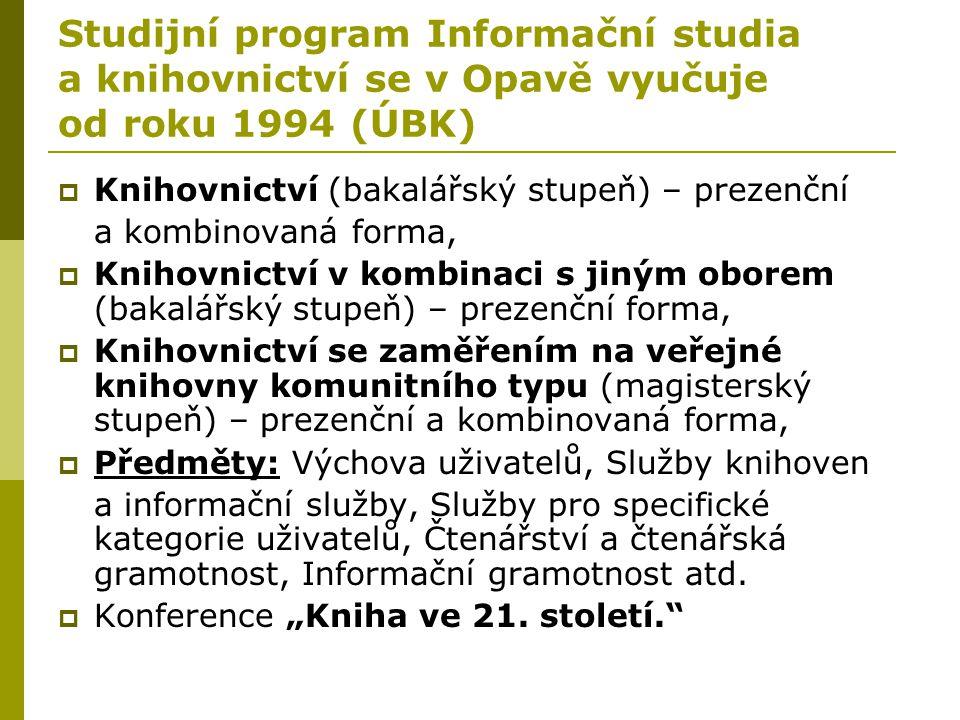 Studijní program Informační studia a knihovnictví se v Opavě vyučuje od roku 1994 (ÚBK)