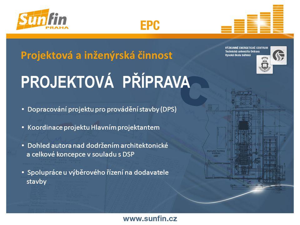 C PROJEKTOVÁ PŘÍPRAVA Projektová a inženýrská činnost