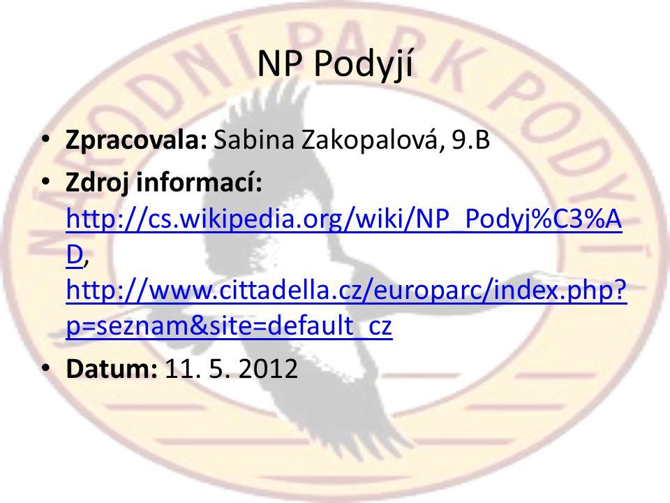 NP Podyjí Zpracovala: Sabina Zakopalová, 9.B