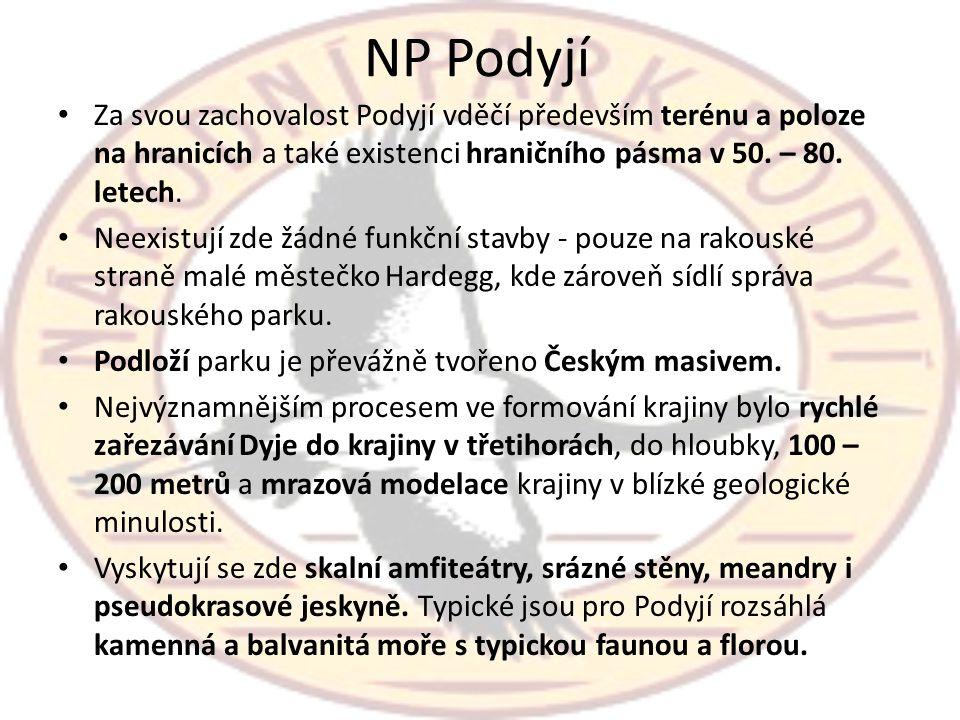 NP Podyjí Za svou zachovalost Podyjí vděčí především terénu a poloze na hranicích a také existenci hraničního pásma v 50. – 80. letech.